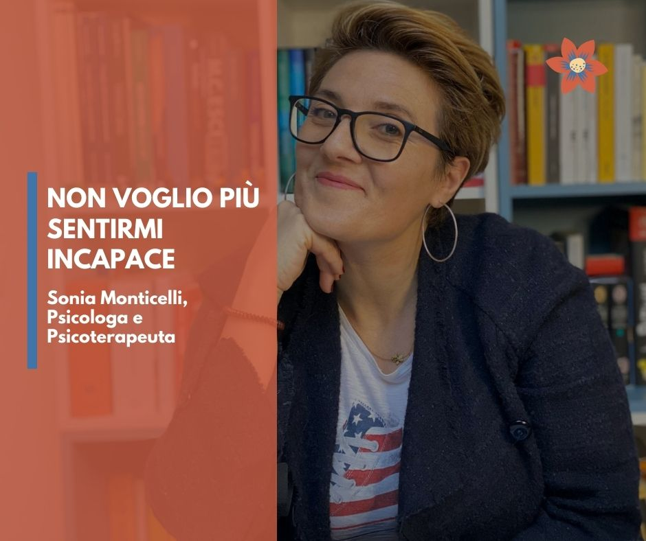 Corso non voglio più sentirmi incapace Sonia Monticelli